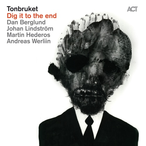 Tonbruket - Dig It To The End (2011)