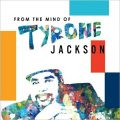 Tyrone Jackson - From The Mind Of Tyrone Jackson (2018)
