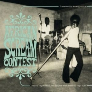 VA - African Scream Contest: Raw & Psychedelic Afro Sounds From Benin & Togo 70's (2008)