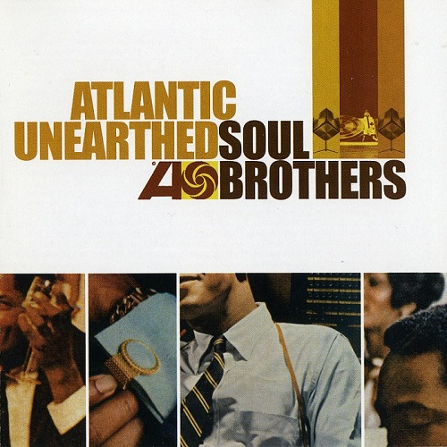 VA - Atlantic Unearthed: Soul Brothers (2006)