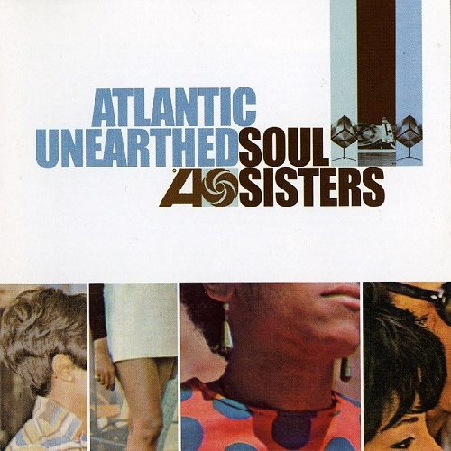 VA - Atlantic Unearthed: Soul Sisters (2006)