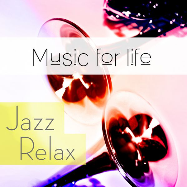 VA - Music for Life: Jazz Relax (2015)