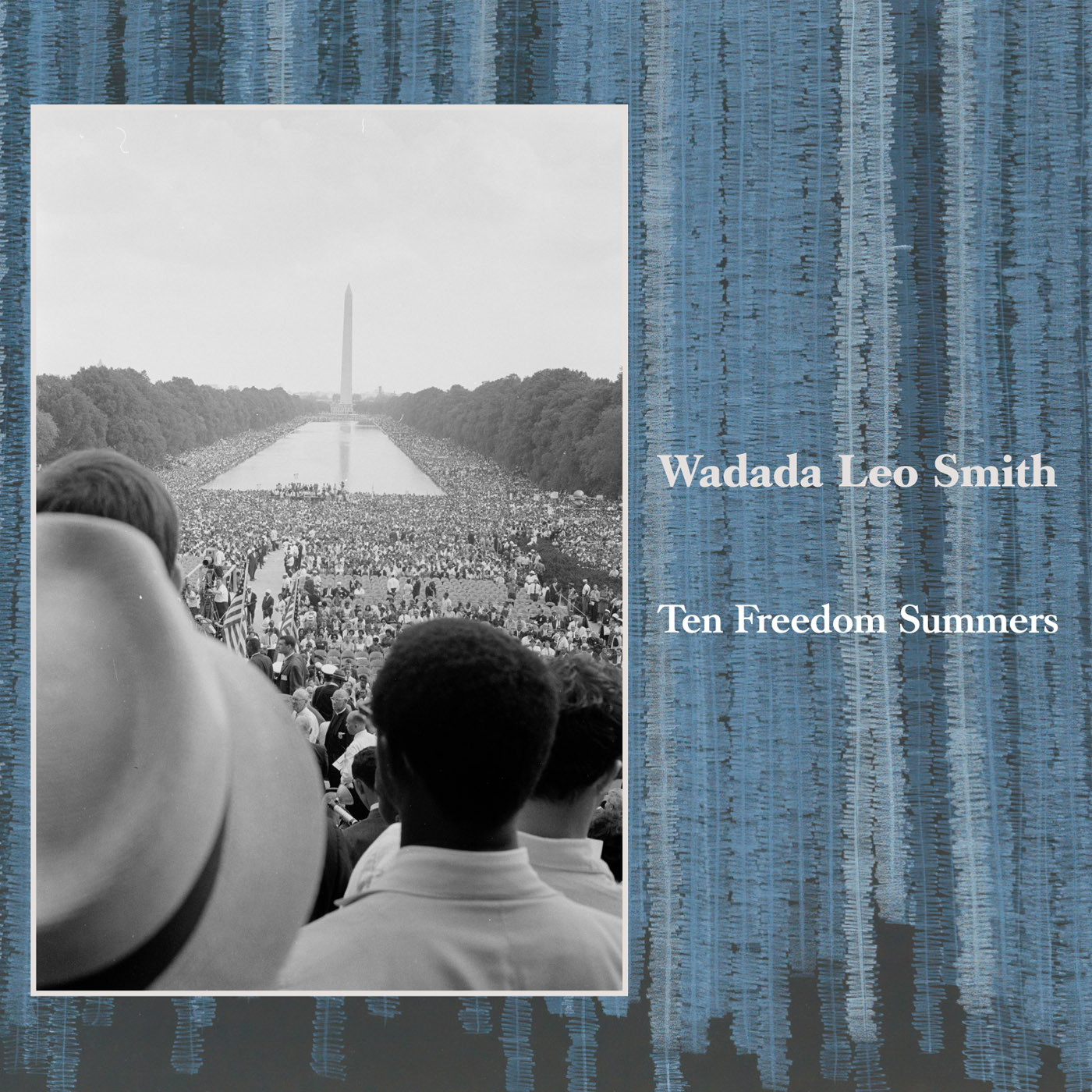 Wadada Leo Smith - Ten Freedom Summers (2012)