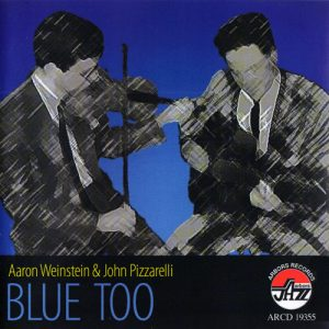 Aaron Weinstein & John Pizzarelli - Blue Too (2007)