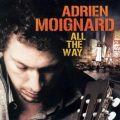 Adrien Moignard - All The Way (2010)