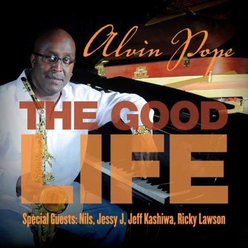 Alvin Clayton Pope - The Good Life (2016)