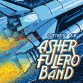 Asher Fulero Band - Catching Air (2015)