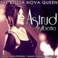 Astrud Gilberto - The Bossa Nova Queen (2012)