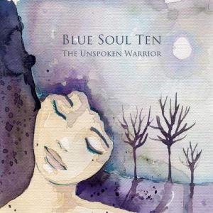 Blue Soul Ten - The Unspoken Warrior (2015)