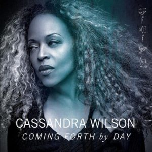 Cassandra Wilson - Coming Forth By Day (2015)