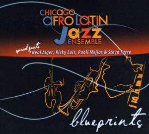 Chicago Afro Latin Jazz Ensemble - Blueprints (2010)