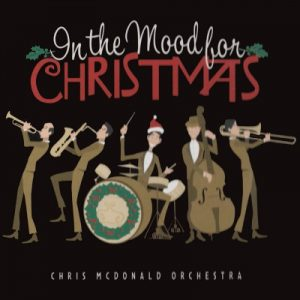 Chris McDonald Orchestra - In The Mood For Christmas (2006)
