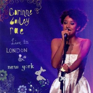 Corinne Bailey Rae - Live In London & New York (2007)
