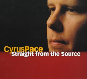 Cyrus Pace - Straight From The Source (2004)