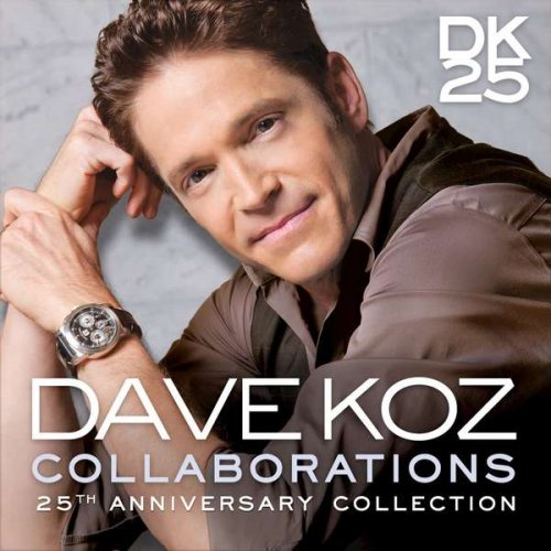 Dave Koz - Collaborations (25th Anniversary Collection) (2015)