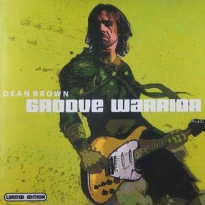 Dean Brown - Groove Warrior (2004)