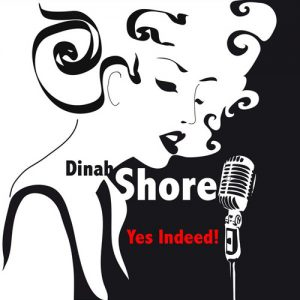 Dinah Shore - Yes Indeed! (2015)