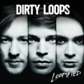 Dirty Loops - Loopified (Deluxe Edition) (2014)