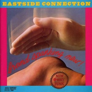 Eastside Connection - Brand Spanking New! (2007)