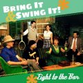 Eight To The Bar - Bring It & Swing It! (2015)