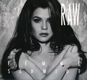 Femme Schmidt – Raw (2016) | download album