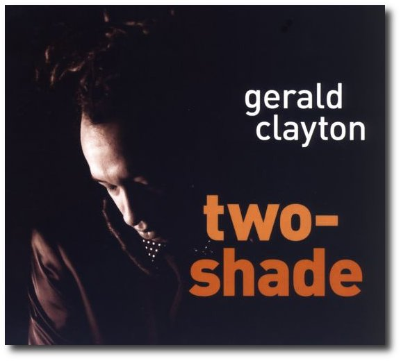 Gerald Clayton - Two Shade (2010)