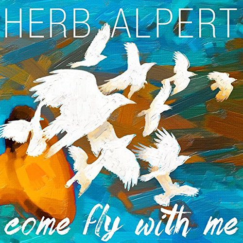 Herb Alpert - Come Fly With Me (2015)