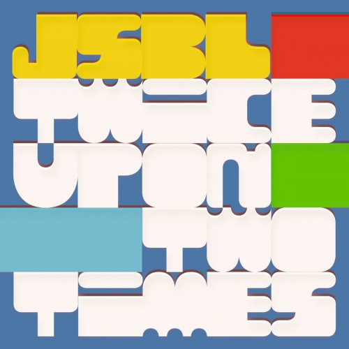 JSBL - Twice Upon Two Times (2008)