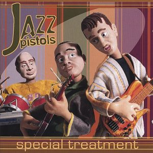 Jazz Pistols - Special Treatment (2002)