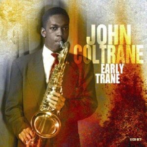 John Coltrane - Early Trane (2008)