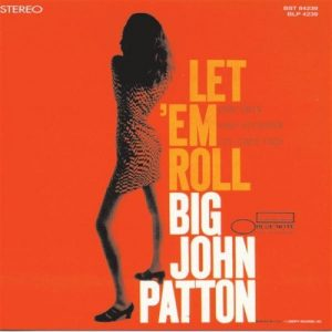 """Big"" John Patton - Let 'Em Roll (1966)"
