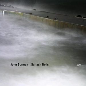 John Surman - Saltash Bells (2012)