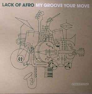 Lack Of Afro - My Groove Your Move (2009)