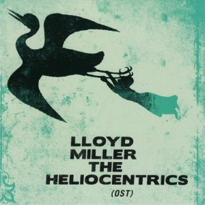 Lloyd Miller - Lloyd Miller & The Heliocentrics (OST) (2010)