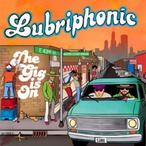 Lubriphonic - The Gig Is On (2010)