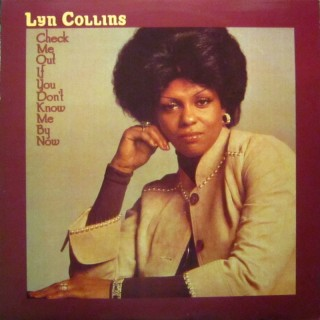 Lyn Collins - Check Me Out If You Don't Know Me By Now (1975)