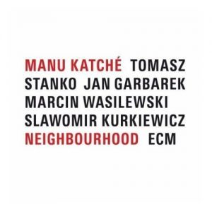 Manu Katché - Neighbourhood (2005)
