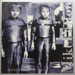 Mike Patton - Adult Themes for Voice (1996)