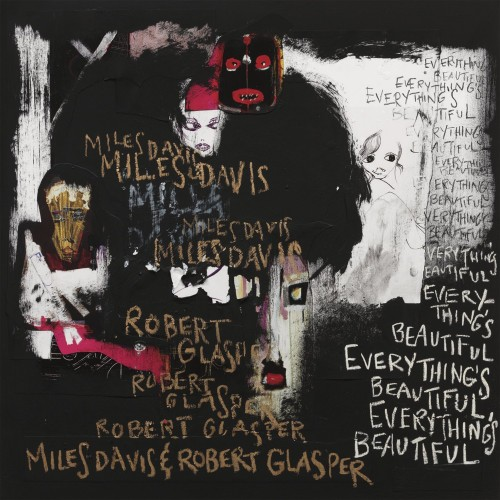 Miles Davis & Robert Glasper - Everything's Beautiful (2016)