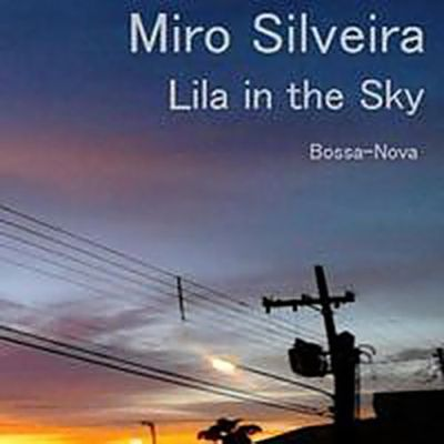 Miro Silveira - Lila In The Sky (2015)