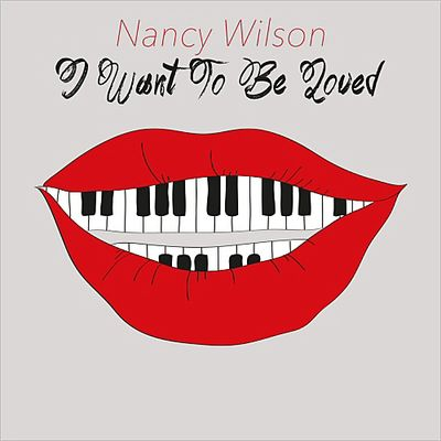Nancy Wilson - I Want To Be Loved (2014)