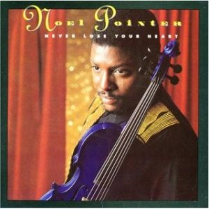 Noel Pointer - Never Lose Your Heart (1993)