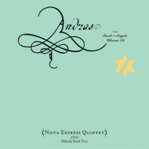 Nova Express Quintet - Andras: the Book of Angels, volume 28 (2016)