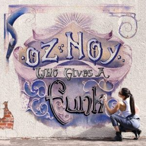 Oz Noy - Who Gives a Funk (2016)