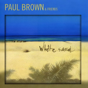 Paul Brown & Friends - White Sand (2007)