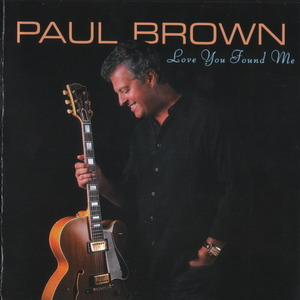 Paul Brown - Love You Found Me (2010)