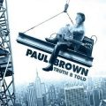 Paul Brown - Truth B Told (2014)