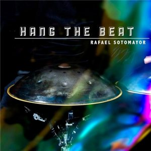 Rafael Sotomayor - Hang The Beat (2014)
