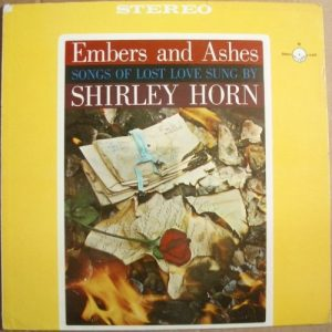 Shirley Horn - Embers And Ashes (1960)