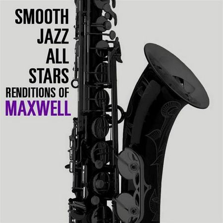 Smooth Jazz All Stars - Renditions of Maxwell (2015)